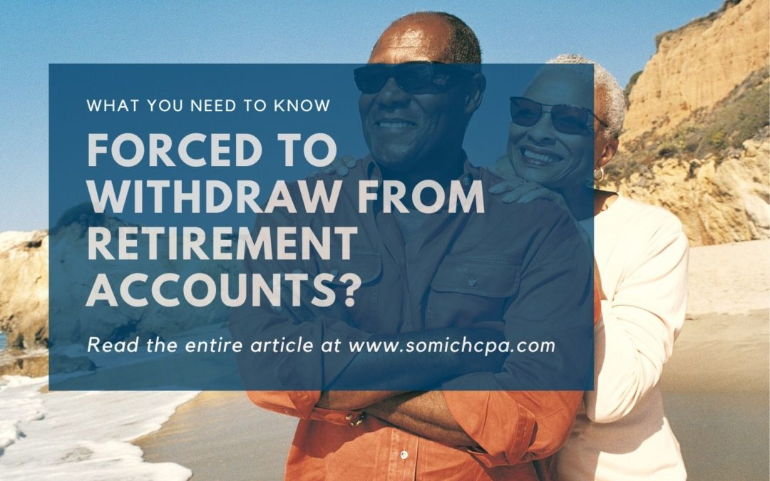 Forced to Withdraw from Retirement Accounts